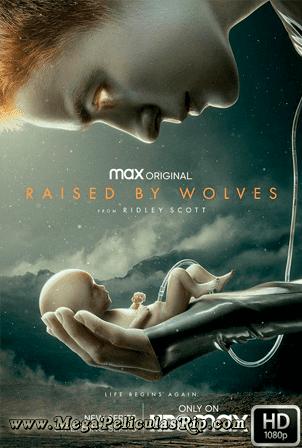 Raised By Wolves Temporada 1 [1080p] [Latino-Ingles] [MEGA]