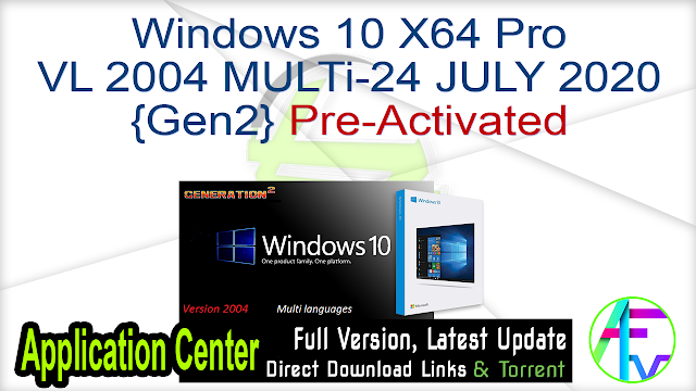 Windows 10 X64 Pro VL 2004 MULTi-24 JULY 2020 {Gen2} Pre-Activated