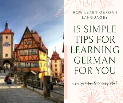 how learn german language? 15 simple tips for learning German for you.