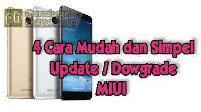 4 Cara Mudah dan Simpel Update / Dowgrade MIUI
