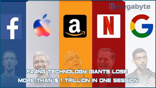 FAANG technology giants lose more than $ 1 trillion in one session