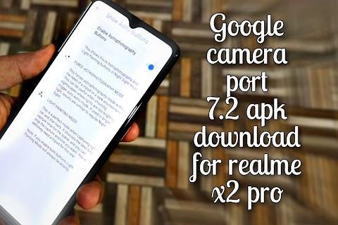 Google camera port 7.2 stable download for Realme x2 pro