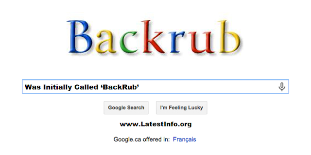 Co-founders Larry Page and Sergey Brin originally named Google 'Backrub'