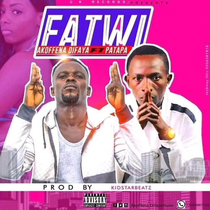 Akoffena Difaya ft  Patapaa – Fatwi (Prod  By Kidstar Beatz