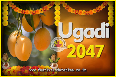 2047 Ugadi New Year Date and Time, 2047 Ugadi Calendar