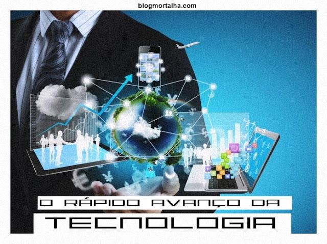 O rápido avanço da tecnologia