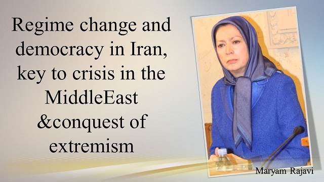 Maryam Rajavi: Regime change and democracy in Iran, key to crisis in the Middle East