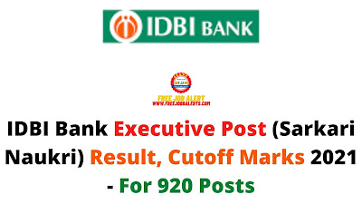 Sarkari Result: IDBI Bank Executive Post (Sarkari Naukri) Result, Cutoff Marks 2021 - For 920 Posts