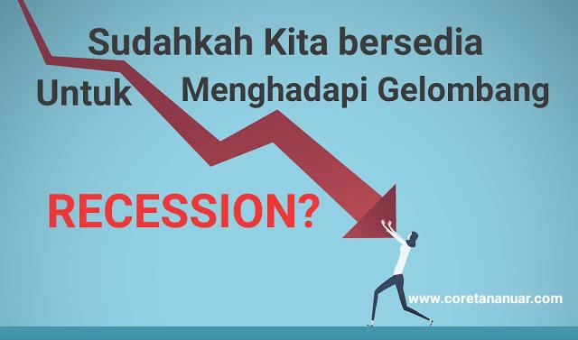 """Sudahkah Kita Bersedia untuk Menghadapi Gelombang """"Recession"""""""