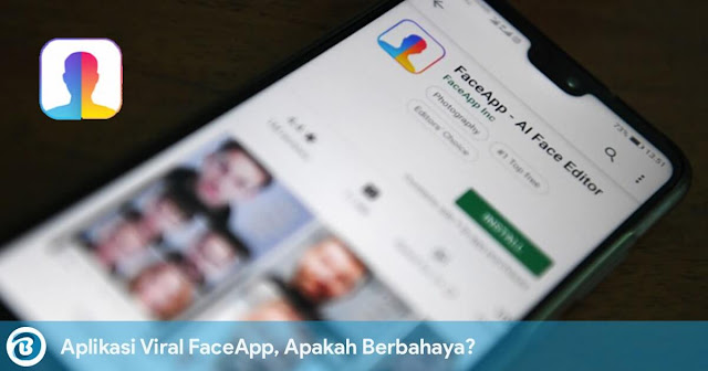 Aplikasi Viral Untuk Edit Foto Jadi Tua, Apakah FaceApp Berbahaya?