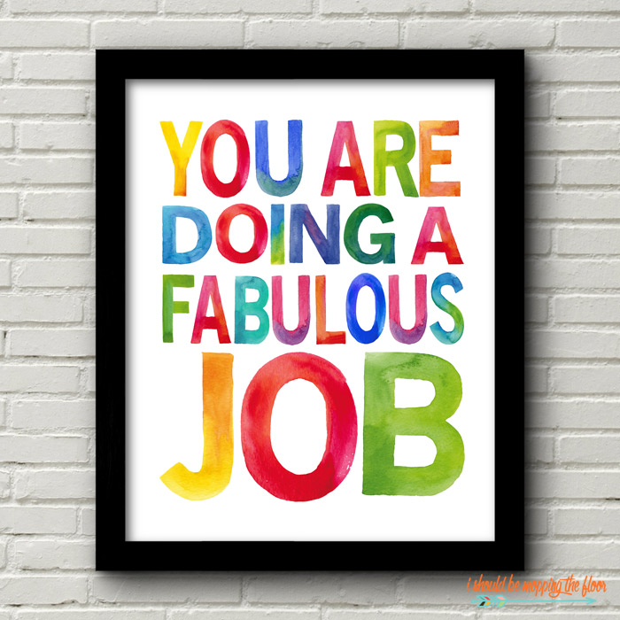 You are doing a fabulous job