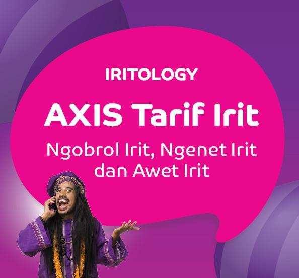 Ngenet Irit dari AXIS