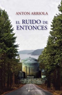 EL RUIDO DE ENTONCES ANTON ARRIOLA