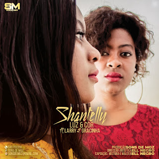 Shantelly ft Larry & Gracinha-Luz e cor ( 2019 ) [DOWNLOAD]