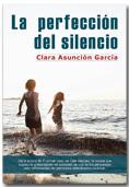 La perfección del silencio. Clara Asunción García