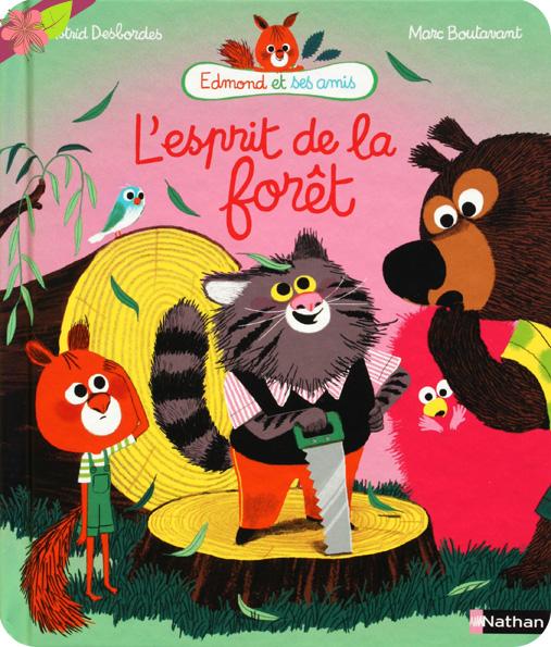 L'esprit de la forêt - Astrid Desbordes et Marc Boutavant - Nathan