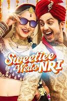Sweetiee Weds NRI 2017 Full Hindi Movie Download & Watch
