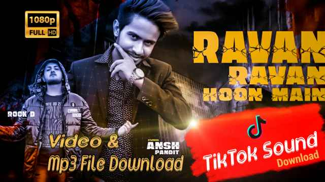 watch online and download Ravan Ravan Hoon Main mp3 file. TikTok sound is also available to download