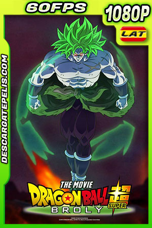 Dragon Ball Super Broly (2018) 1080P BDrip 60FPS Latino – Japones – Ingles