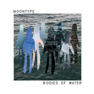 Moontype - Bodies of Water Music Album Reviews