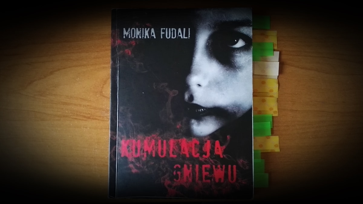 Kumulacja gniewu, Monika Fudali