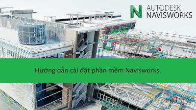 Hướng dẫn cài đặt Navisworks Manage