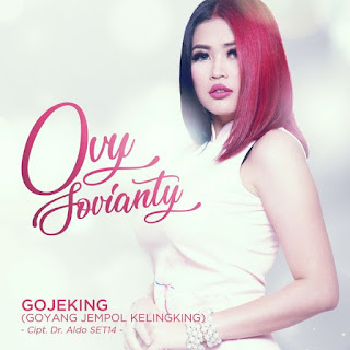 Lirik Lagu Ovy Sovianti - Gojeking (Goyang Jempol Kelingking)