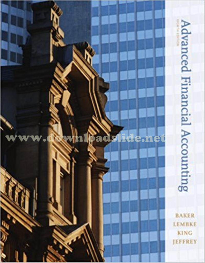 Solution Manual Advanced Financial Accounting 8th Edition by Baker, Lembke,  King
