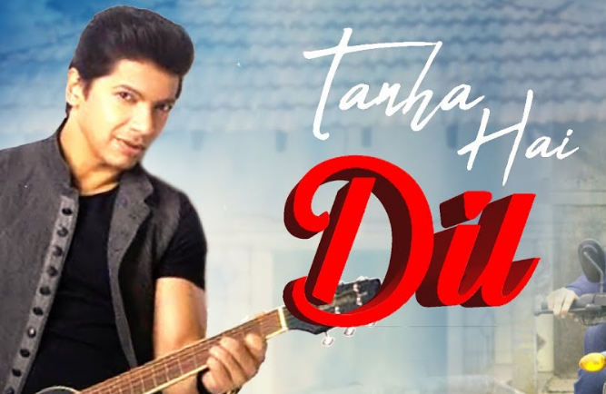 Tanha Hai Dil Lyrics - Shaan - Download Video or MP3 Song