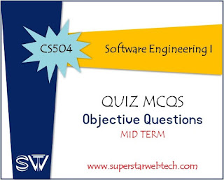Sswt Cs504 Software Engineering 1 Quiz Mcqs Lecture 1 22 Midterm Objective Questions Superstarwebtech