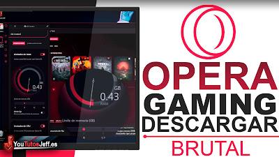 descargar opera gamign, navegador gamer