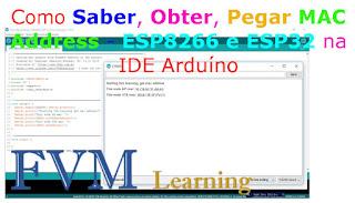 Como saber, obter, pegar o MAC Address do NodeMCU ESP8266 e ESP32 na IDE Arduíno