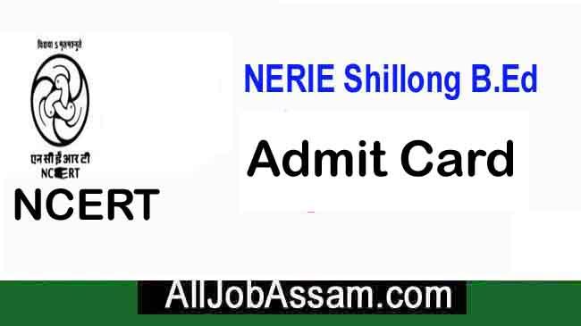 NERIE Shillong B.Ed Admit Card 2020