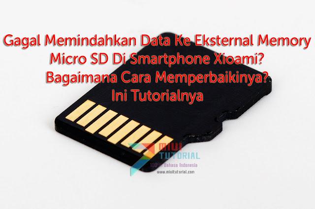 Gagal Memindahkan Data Ke Eksternal Memory Micro SD Di Smartphone Xioami? Bagaimana Cara Memperbaikinya? Ini Tutorialnya