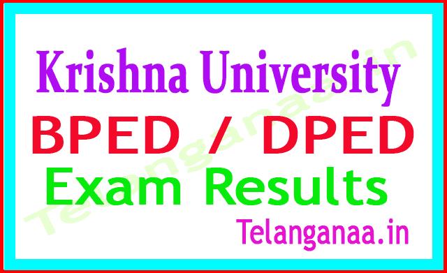 Krishna University BPED  DPED 4Sem 2018 Reg Exam Results