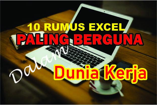 10 Rumus Excel Yang Paling Berguna