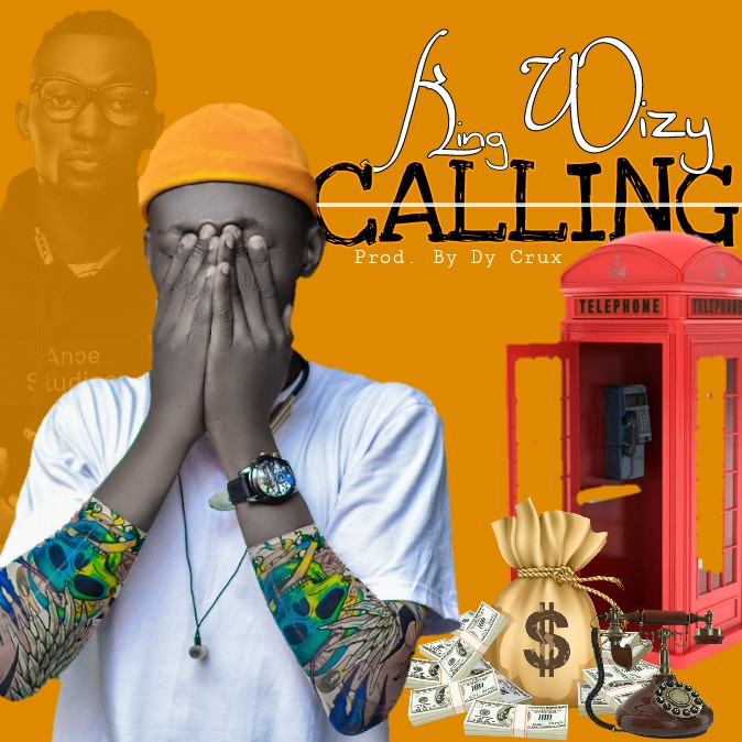 [MUSIC] King Wizy – CALLING