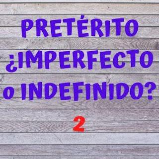 Pretérito imperfecto o indefinido