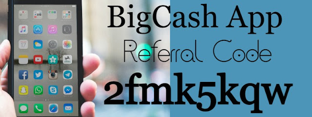 Bigcash App Invite Code 2021, Bigcash Referral Code,  Bigcash Reviews 2021