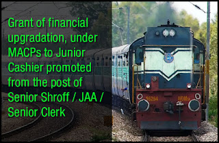 Latest clarification on MACP scheme – Financial upgradation, to Junior Cashier promoted from the post of Senior Shroff / JAA / Senior clerk