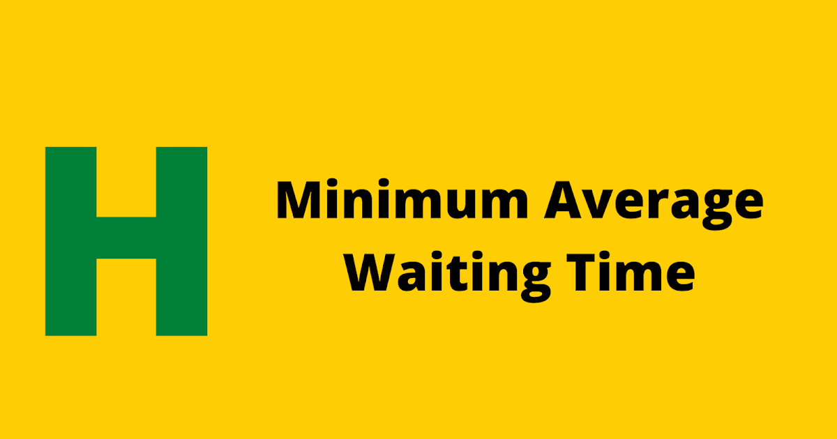 HackerRank Minimum Average Waiting Time problem solution Solution