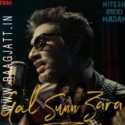 Gal Sunn Zara by Hitesh Rikki Madan lyrics