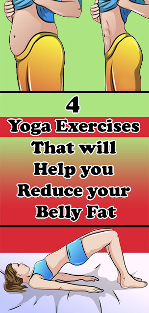 4 Amazing Yoga Exercises Which Will Help You Reduce Your