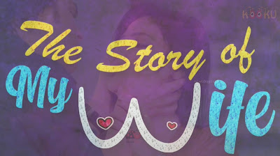 The Story of wife  web series Wiki