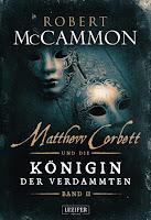 Matthew Corbett und die Königin der Verdammten Band II - Robert McCammon