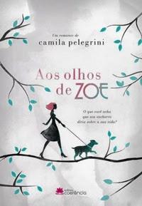 [Resenha] Aos Olhos de Zoe - Camila Pelegrine