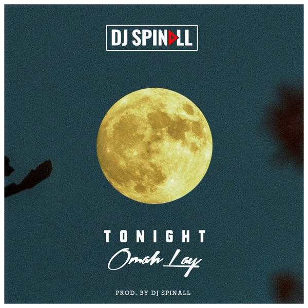 Music : Dj Spinall Ft Omah Lay - Tonight