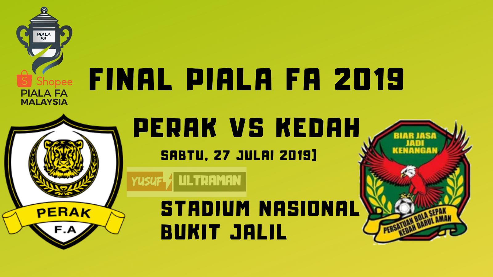 Harga Tiket Final Piala Fa 2019 Kedah Vs Perak Jadual Yusufultraman Com