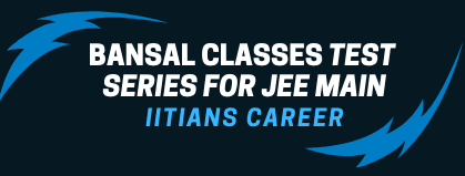 BANSAL CLASSES TEST SERIES DOWNLOAD FOR JEE MAIN