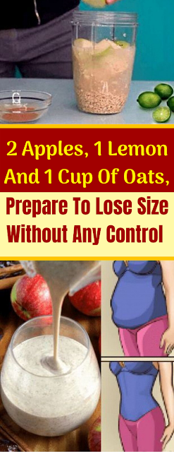 2 Apples, 1 Lemon And 1 Cup Of Oats, Prepare To Lose Size Without Any Control
